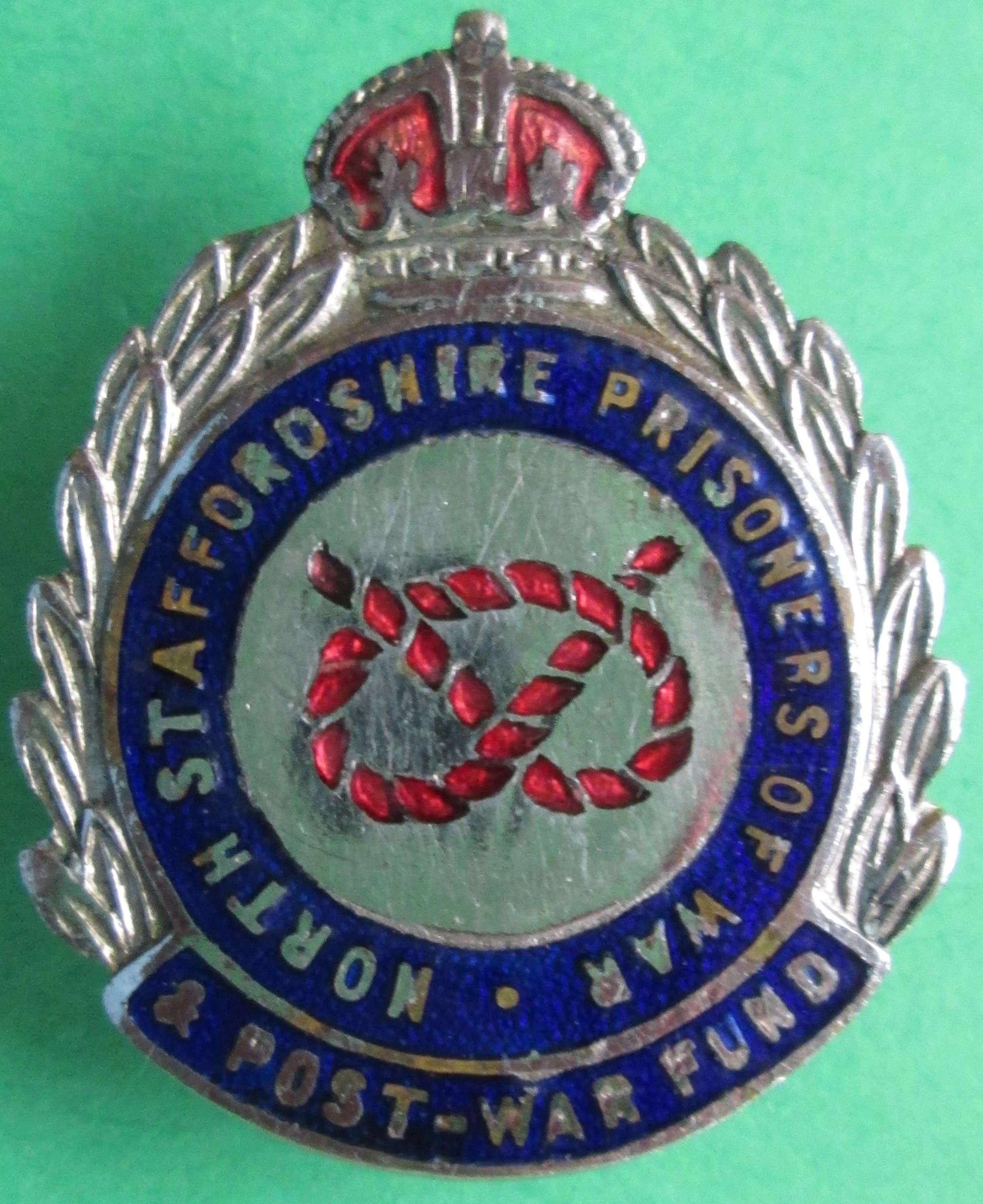 A NORTH STAFFORDSHIRE PRISONERS OF WAR AND POST WAR FUND BADGE